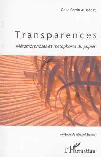 Transparences : métamorphoses et métaphores du papier