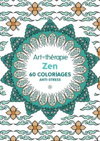 Zen : 60 coloriages anti-stress