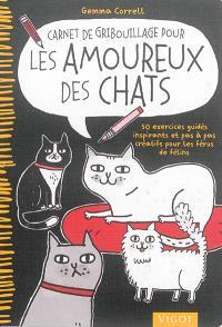 Carnet de gribouillage pour les amoureux des chats : 50 exercices guidés inspirants et pas à pas créatifs pour les férus de félins