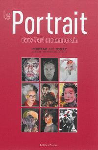 Le portrait dans l'art contemporain = Portrait art today