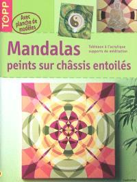 Mandalas peints sur châssis entoilés : tableaux à l'acrylique, supports de méditation