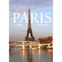 Paris lumières = Paris lights