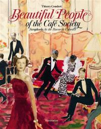 Beautiful people of the Café Society : scrapbooks by the baron de Cabrol