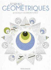 Formes géométriques : 60 dessins à colorier anti-stress