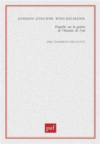 Johann Joachim Winckelmann : enquête sur la genèse de L'histoire de l'art