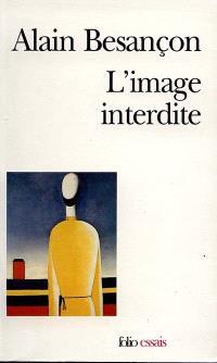 L'image interdite : une histoire intellectuelle de l'iconoclasme
