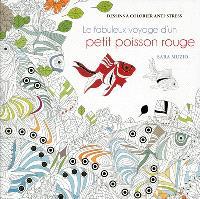 Le fabuleux voyage d'un petit poisson rouge : dessins à colorier anti-stress