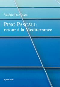 Pino Pascali : retour à la Méditerranée