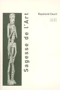 Sagesse de l'art : arts plastiques, musique, philosophie