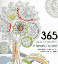 365 jours de pensées et dessins à colorier : pour lutter contre le stress quotidien