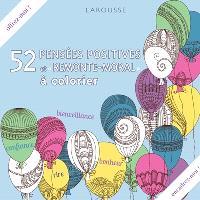 52 pensées positives et remonte-moral à colorier