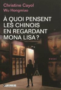 A quoi pensent les Chinois en regardant Mona Lisa ?