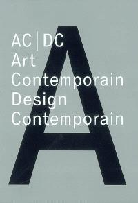 AC-DC : art contemporain-design contemporain