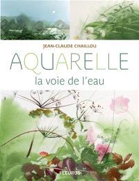 Aquarelle, la voie de l'eau