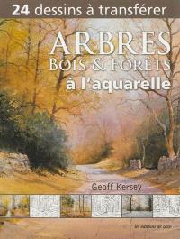 Arbres, bois & forêts à l'aquarelle : 24 dessins à transférer