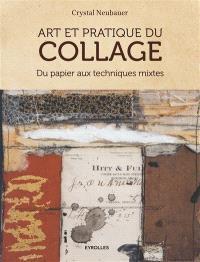 Art et pratique du collage : du papier aux techniques mixtes