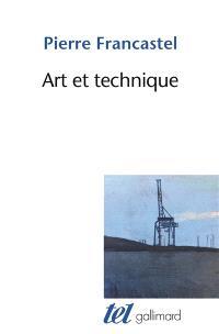 Art et technique aux XIXe et XXe siècles