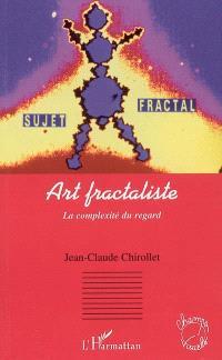 Art fractaliste : la complexité du regard