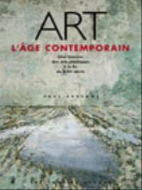 Art, l'âge contemporain : la création esthétique à la fin du XXe siècle