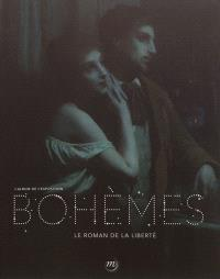 Bohèmes : le roman de la liberté : album de l'exposition, Paris, Grand Palais, Galeries nationales, du 26 septembre 2012 au 14 janvier 2013