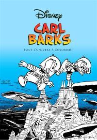 Carl Barks : tout l'univers à colorier