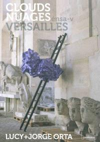 Clouds, Nuages : Versailles : Lucy + Jorge Orta