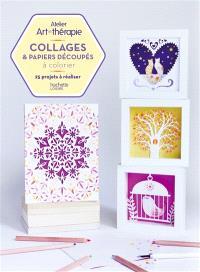 Collage & papiers découpés à colorier : 25 projets à réaliser