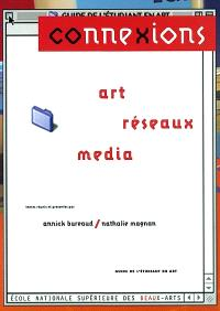 Connexions : art, réseaux, média