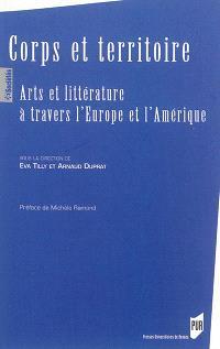 Corps et territoire : arts et littérature à travers l'Europe et l'Amérique