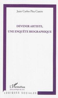 Devenir artiste, une enquête biographique