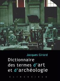 Dictionnaire critique et raisonné des termes d'art et d'archéologie : à l'intention des amateurs, chercheurs et curieux