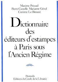 Dictionnaire des éditeurs d'estampes à Paris sous l'Ancien Régime