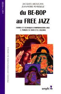 Du be-bop au free jazz : formes et techniques d'improvisation chez C. Parker, M. Davis et O. Coleman