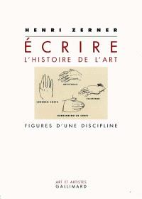 Ecrire l'histoire de l'art : figures d'une discipline