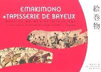 Emakimono et Tapisserie de Bayeux, dessins animés du Moyen Age : lecture croisée de trésors nationaux japonais et français : exposition, Bayeux, Musée de la tapisserie de Bayeux, du 31 mars au 31 décembre 2011