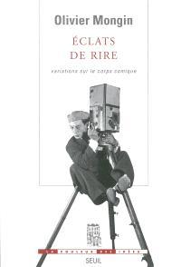 Essai sur les passions démocratiques. Volume 3, Eclats de rire : variations sur le corps comique : Charlie Chaplin, Buster Keaton, Jacques Tati...