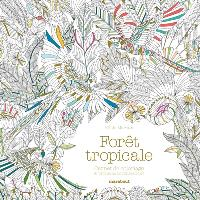 Forêt tropicale : carnet de coloriage & aventure antistress