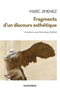 Fragments d'un discours esthétique : entretiens avec Dominique Berthet