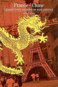 France-Chine : quand deux mondes se rencontrent