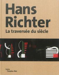 Hans Richter : la traversée du siècle