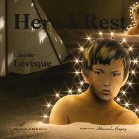 Here I rest : Claude Lévêque : exposition Bordeaux, Institut culturel Bernard Magrez, château Labottière, 12 octobre 2013-26 janvier 2014 = Mon repos au château : Claude Lévêque