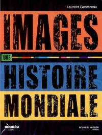 Images, une histoire mondiale
