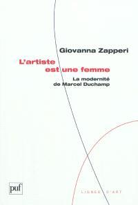 L'artiste est une femme : la modernité de Marcel Duchamp
