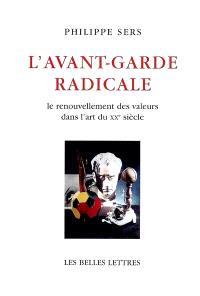 L'avant-garde radicale : le renouvellement des valeurs dans l'art du XXe siècle