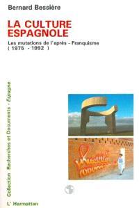 La Culture espagnole : les mutations de l'après-franquisme (1975-1992)