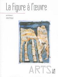 La figure à l'oeuvre : études offertes à Michel Guérin