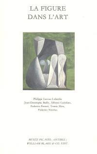 La figure dans l'art : Naissance de l'art signifie apparition de la figure, Jean-Marie Pontévia : musée Picasso, Antibes, 17-19 décembre 2004