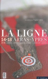 La ligne 14-18 : Arras-Ypres = Arras-Ypern = Atrecht-Ieper