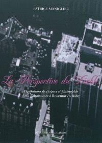 La perspective du diable : figurations de l'espace et philosophie de la Renaissance à Rosemary's Baby