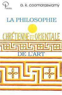 La Philosophie chrétienne et orientale de l'art